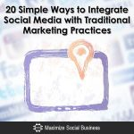 20 Simple Ways to Integrate Social Media with Traditional Marketing Practices