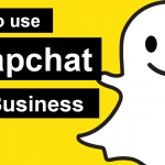How to Successfully Use Snapchat for Business