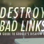 Disavowal Due Diligence: Your Guide To Google's Disavow Tool