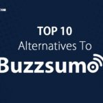 Top 10 BuzzSumo Alternative for SEO Needs In 2018