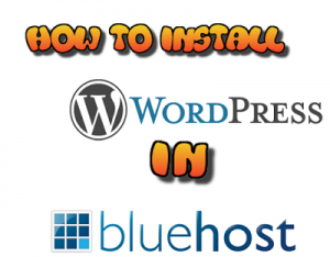 How-to-install-wordpress-in-Bluehost